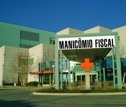 Resultado de imagem para manicômio fiscal